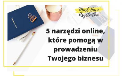 5 narzędzi online, które pomogą w prowadzeniu Twojego biznesu