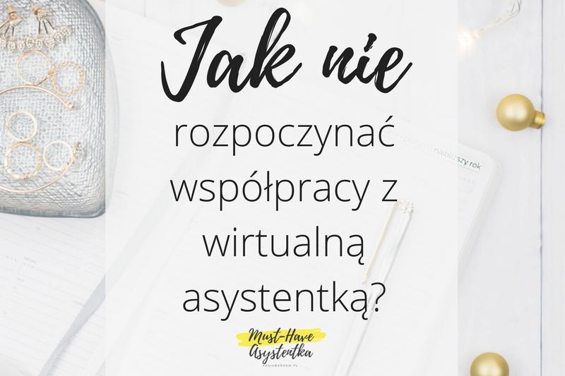 Jak nie rozpoczynać współpracy z wirtualną asystentką?