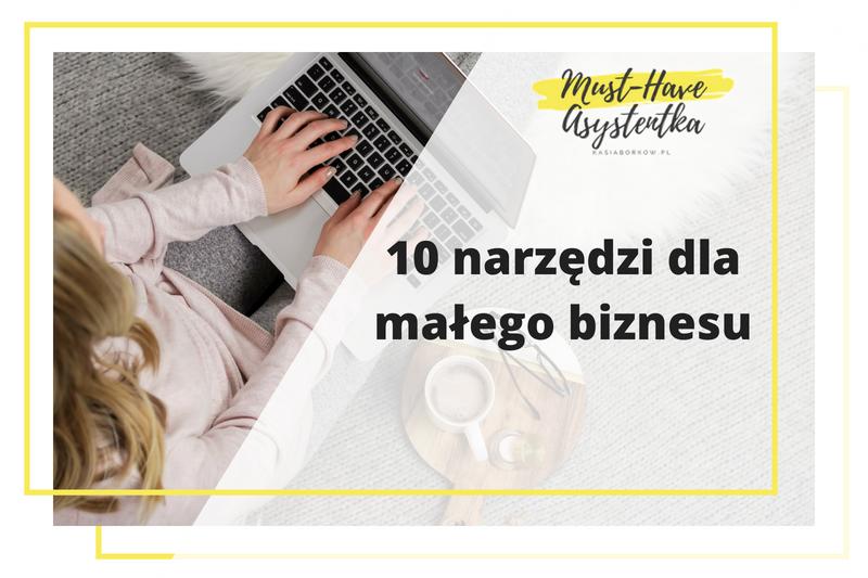 Narzędzia dla małego biznesu – lista 10 narzędzi, które ułatwią Twoją pracę